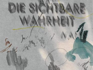 DIE SICHTBARE WAHRHEIT – Galerie Hilger NEXT